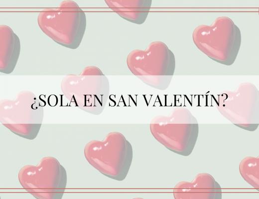 Sola en San Valentín: esto es lo que puedes hacer